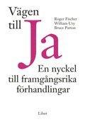 bokomslag Vägen till ja! - En nyckel till framgångsrika förhandlingar