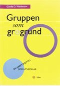 bokomslag Gruppen som grogrund - en arbetsmetod som utvecklar