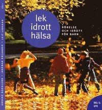bokomslag Lek, idrott, hälsa Del 1 Ute
