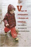 bokomslag Vägar till pedagogiken i förskola