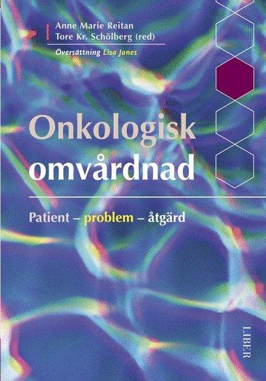 bokomslag Onkologisk omvårdnad - Patient - problem - åtgärd