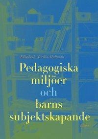 bokomslag Pedagogiska miljöer och barns subjektsskapande