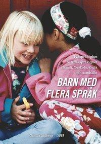 bokomslag Barn med flera språk - Tvåspråkighet och flerspråkighet i familj, förskola, skola och samhälle
