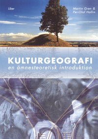 bokomslag Kulturgeografi - En ämnesteoretisk introduktion