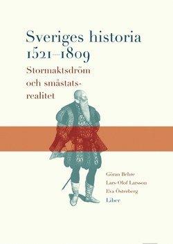 bokomslag Sveriges historia 1521-1809 - Stormaktsdröm och småstatsrealitet