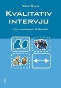 bokomslag Kvalitativ intervju - från vetenskapsteori till fältstudier