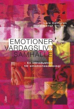 bokomslag Emotioner, vardagsliv och samhälle - en introduktion till emotionssociologi