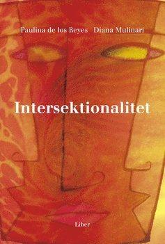 Intersektionalitet - Kritiska reflektioner över (o)jämlikhetens landskap 1