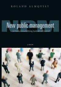 bokomslag New Public Management - om kunkurrensutsättning, kontrakt och kontroll