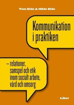 bokomslag Kommunikation i praktiken - relationer, samspel och etik i socialt arbete