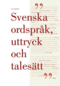 bokomslag Svenska ordspråk, uttryck och talesätt