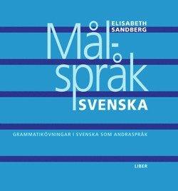bokomslag Målspråk svenska - Grammatikövningar i svenska som andraspråk