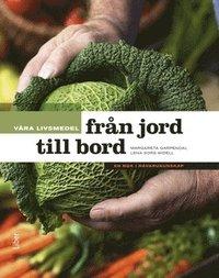 Våra livsmedel från jord till bord - En bok i råvarukunskap