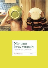 bokomslag När barn lär av varandra - samlärande i praktiken