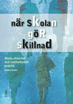 bokomslag När skolan gör skillnad - Skola, etnicitet och institutionell praktik