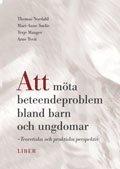 bokomslag Att möta beteendeproblem bland barn och ungdomar - Teoretiska och praktiska perspektiv