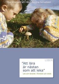 bokomslag Att lära är nästan som att leka - Lek och lärande i förskolan och skola