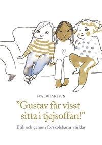 bokomslag Gustav får visst sitta i tjejsoffan! - Etik och genus i förskolebarns världar