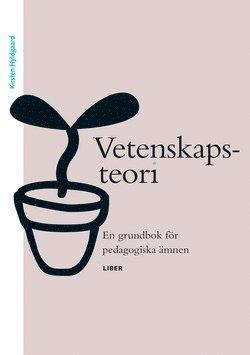 bokomslag Vetenskapsteori - En grundbok för pedagogiska ämnen