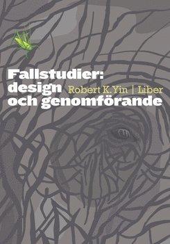 bokomslag Fallstudier: design och genomförande