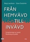 bokomslag Från hemvävd till invävd - Europeiseringen av svensk förvaltning och politik