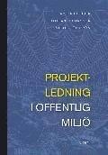 bokomslag Projektledning i offentlig miljö