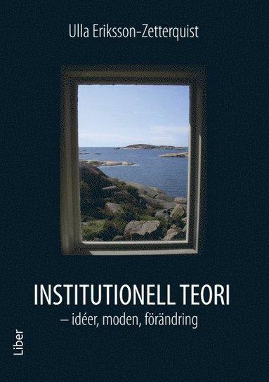 bokomslag Institutionell teori - idéer, moden, förändring