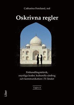 bokomslag Oskrivna regler - Förhandlingsteknik, osynliga koder, kulturella särdrag och kommunikation i 51 länder