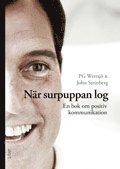 bokomslag När surpuppan log - En bok om positiv kommunikation