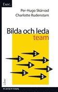 bokomslag Bilda och leda team (exec.)