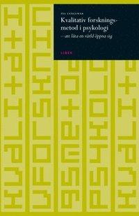 bokomslag Kvalitativ forskningsmetod i psykologi - att låta en värld öppna sig