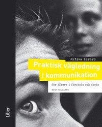 bokomslag Aktiva lärare Praktisk vägledning i kommunikation - för lärare i förskola och skola