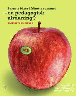bokomslag Barnets bästa i främsta rummet – en pedagogisk utmaning - En guide till konventionen om barnets rättigheter