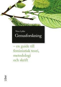 bokomslag Genusforskning - En guide till feministisk teori, metodologi och skrift
