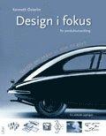 bokomslag Design i fokus för produktutveckling - Varför ser saker ut som de gör?