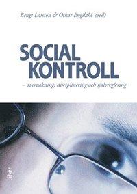bokomslag Social kontroll : övervakning, disciplinering och självregerling