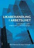 bokomslag Likabehandling i arbetslivet : en handbok för chefer: så följer du den nya diskrimineringslagen