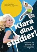 bokomslag Klara dina studier! : handbok för studenter på universitet och högskolor