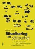 bokomslag Ritualisering och sårbarhet - ansikte mot ansikte med Goffmans perspektiv på social interaktion