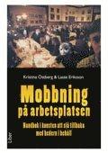 bokomslag Mobbning på arbetsplatsen - Handbok i konsten att slå tillbaka med hedern i behåll