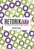 bokomslag Retorikiska : om kommunikation i allmänhet och retorik i synnerhet