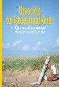 bokomslag Utveckla turistdestinationer : ett svenskt perspektiv