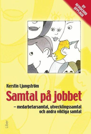 bokomslag Samtal på jobbet : medarbetarsamtal, utvecklingssamtal och andra viktiga samtal