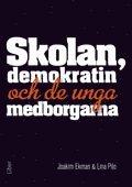 bokomslag Skolan, demokratin och de unga medborgarna