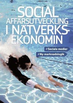 bokomslag Social affärsutveckling i nätverksekonomin : sociala medier, ny marknadslogik
