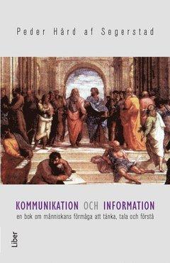 bokomslag Kommunikation och information : en bok om människans förmåga att tänka, tala och förstå