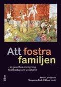 bokomslag Att fostra familjen : en grundbok om styrning, föräldraskap och socialtjänst