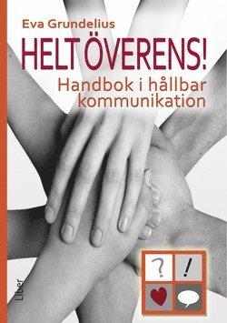 bokomslag Helt överens! Handbok i hållbar kommunikation