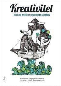 bokomslag Kreativitet : teori och praktik ur psykologiska perspektiv