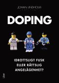 bokomslag Doping : idrottsligt fusk eller rättslig angelägenhet?